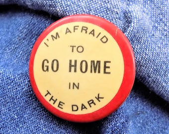 Comical Pin, I'm Afraid To Go Home In The Dark, Red and Cream, Funny Pin, Vintage Collectibles