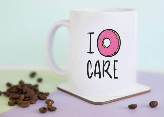 I 'Donut' Care Coffee Mug, Donut, Gift, Birthday, Illustrated, Funny Mug, Food Pun, Gift for Her, Gift for Him Mug, A Couple Of Mugs