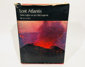 Vintage Non-Fiction Book Lost Atlantis: New Light on an Old Legend by J.V. Luce 1969 Hardcover