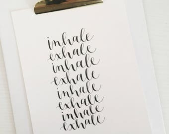 Inhale Exhale wall art | 5 x 7 Calligraphy Quote | READY TO SHIP