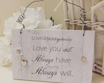 Wooden Sign Loved You Yesterday Love You Still Valentines Day Gift