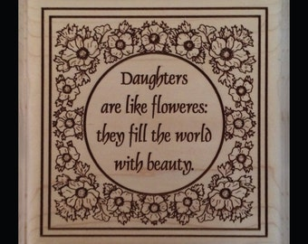 Daughters are like flowers