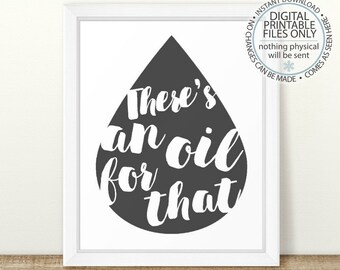 Printable Essential Oil Wall Art, There's an oil for that, essential oil quote, young living, doterra, essential oil printable, oil drop