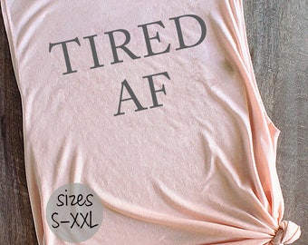 tired af, tired af shirt, tired as a mother, tired shirt, tired mom, gift for mom, gift for her, feminine muscle tank, gray and pink, tanks