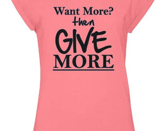 """Ladies Pink Workout T-Shirt Slogan: """"Want More Then Give More"""", Gift for Her, Gift of Love, Women, Cotton, Sleeveless, Cap Sleeve"""