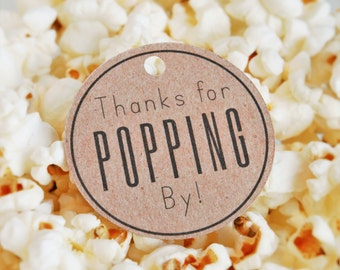 Round Thanks for Popping By Favor Tags, Popcorn Favor, Wedding, Baby Shower, Birthday party, Bridal Shower Favor