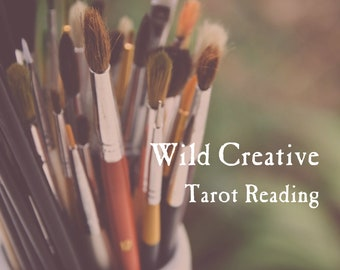 Wild Creative Tarot Reading   Your Message, Your Voice, Your Truths