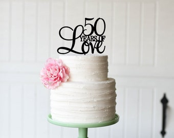 50 Years of Love Cake Topper, 50th Anniversary Cake Topper, Cake Topper for 50th Anniversary Party, 50th Birthday Topper, 50th Birthday