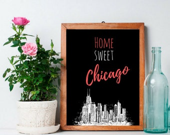 Home Sweet Chicago Print, Chicago City Print, Chicago Skyline, Home Sweet Chicago Printable, 8x10 Chicago Print, Sweet Home Chicago,