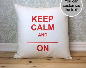 Fill in the Blank, Custom Pillow, Keep Calm and Blank On Pillow Cover, Fill in the blank, Personalized Pillow,