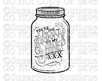 You're The Moon To My Shine Mason Jar svg