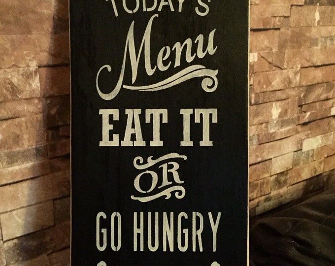 Today's Menu Eat It Or Go Hungry Kitchen Wood Sign