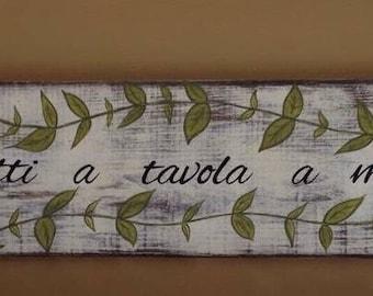 Tutti a tavola a mangiare Wood Sign, Italian Dining Sign, Italian wood Sign