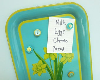 Aqua Serving Tray with Yellow Daffodils and 4 Vintage Button Magnets, Repurposed Message Board