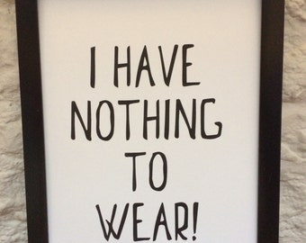 I have nothing to wear - A4 print