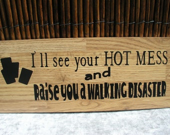 "Snarky Sign ~ Fun Signs ~ Funny Quote Signs ~ Wood Signs ~ Funny Gift Sign ~ ""HOT MESS"" here is your sign~ Sarcastic Sign"