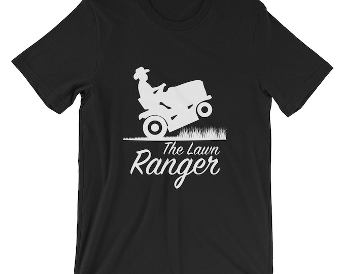 Gift For Dad, Gift for Husband, The Lawn Ranger T-Shirt, Funny T-Shirt, Dad Shirt