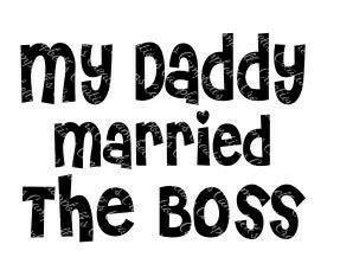 Daddy Married the Boss
