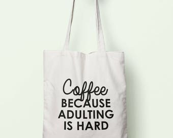 Coffee Because Adulting Is Hard Tote Bag Long Handles TB1777