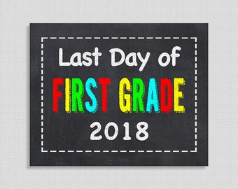 Last Day of First Grade School Sign, Color Chalkboard Style Last Day Sign, 8x10 inch, INSTANT PRINTABLE