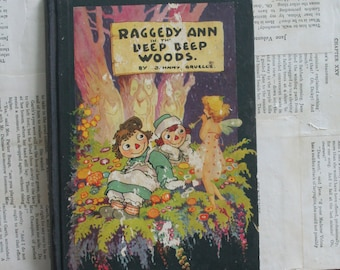 Antique Raggedy Ann In The Deep Deep Woods...1930...by Johnny Gruelle