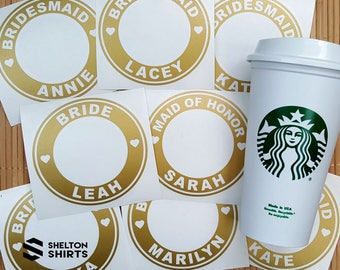 Starbucks Bridal Party Custom Vinyl Decal or Vinyl Decal on Authentic Starbucks Reusable Cup - w/ Free Ring Decal for Lid