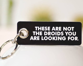 These Are Not The Droids You Are Looking For. Key Chain