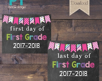 INSTANT DOWNLOAD- First Grade First Day and Last Day of School Sign 2017-2018 - Digital File