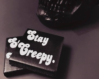 Stay Creepy Magnet, Gothic Decor