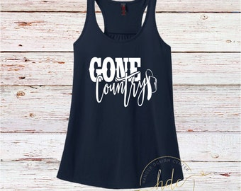 Womens Country Shirt/Gone Country Tank/Country Tank/Women's Country Shirt/Country Concert Shirt/Racer Back Tank Top