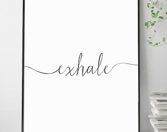 Exhale inhale print, Inhale exhale print, Exhale Quote Print, Wall Art Poster Print with Instant Printable Digital Download