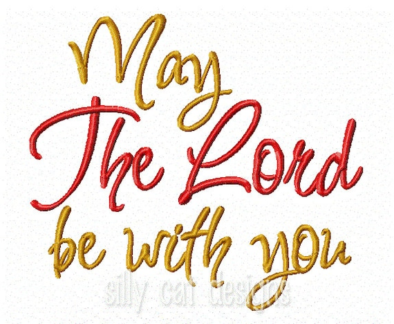 May The Lord Be With you Embroidery Design
