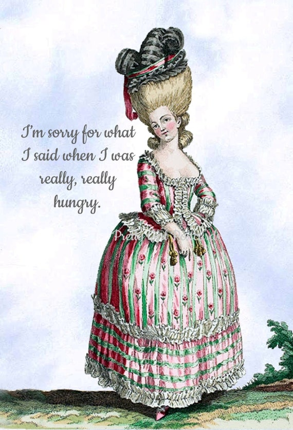 Marie Antoinette Card ~ I'm Sorry For What I Said When I Was Really, Really Hungry ~ Funny Postcard ~ Pretty Girl Postcards ~ Greeting Card