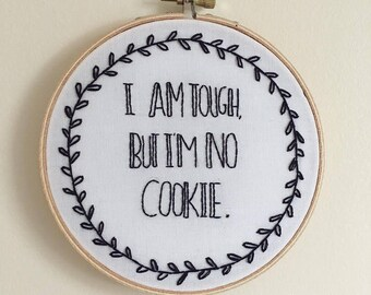 """I am tough, but I'm no cookie. American Horror Story quote Lana Winters hand embroidered 5""""hoop"""