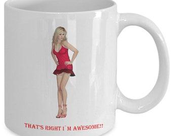 Thats right im awesome coffee mug