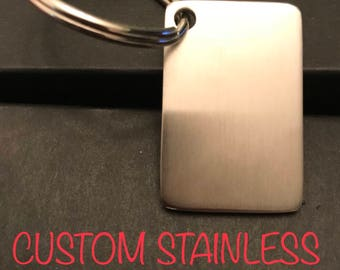 CUSTOM / PERSONALIZED Stainless Steel Key Chain