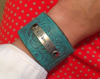 i show up  leather cuff, Melody Ross,  Metal stamped bracelet, painted turquoise, Brave Girls Club,