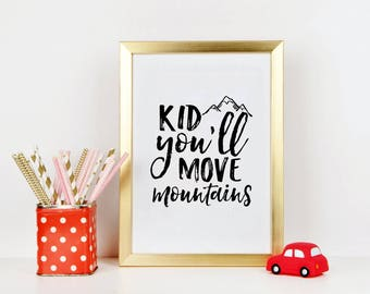 NURSERY WALL DECOR, Kid You'll Move Mountains, Kids Room Decor,Kids Gift, Dr Seuss Quote, Seuss Baby Print, Quote Prints,Typography Print
