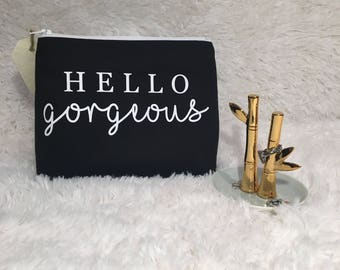 HELLO Gorgeous / Makeup Bag / Cosmetic Bag / Toiletry Bag / Bridesmaid / Wedding / Gift / Valentines