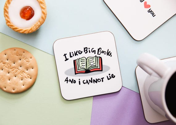 I Like Big Books and I Cannot Lie, Funny Coaster, Gift for him, Gift for her, cute coaster, book nerd coaster, gift for friend, pun coaster