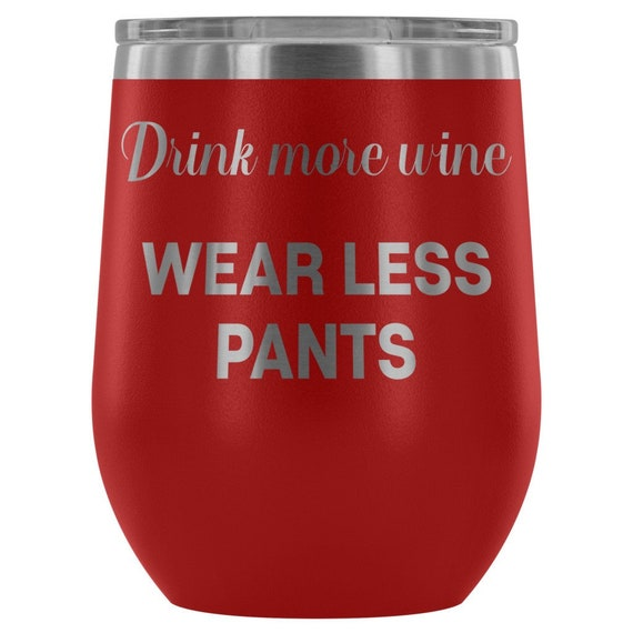 DRINK MORE WINE Tumbler Funny Wine Lovers Gift Humor