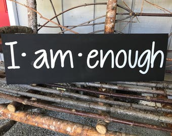 I.am.enough. Hand painted wood sign. Rustic. Home Decor. Distressed. uNiQuE