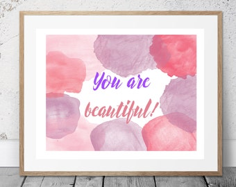 You are Beautiful!  Printable and Digital Art, Instant Download, PDF, JPEG, Modern Home Decor, Printable Word Art, Gift Idea