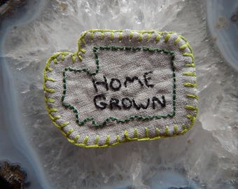 Hand embroidered Home Grown Washington State PNW Patch