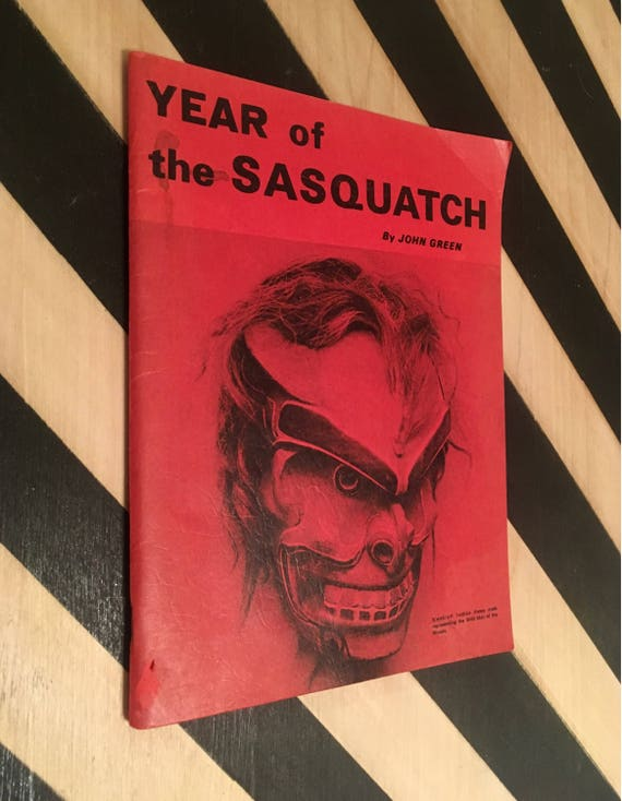 Year of the Sasquatch by John Green - Second Edition (1970) softcover