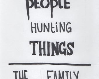 Supernatural Moto: Saving People, Hunting Things, The Family Business