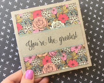 Floral friendship handmade card 'you're the greatest' gift