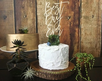 Best Day Ever Wedding Cake Topper, Cake Topper, Rustic Cake Topper, Cake Topper Wedding, Wedding Topper, Wedding Cake Toppers, Cake Toppers