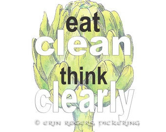 Eat Clean Think Clearly Kitchen quote Art Print 8x10