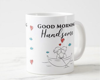 Good Morning Handsome, Good Morning Beautiful, Hand Drawn Couple Rowing On A Lake, Love And Romance Mug